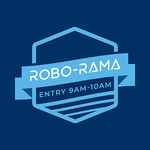 Image of Robo-Rama Entry (9am- 10am)