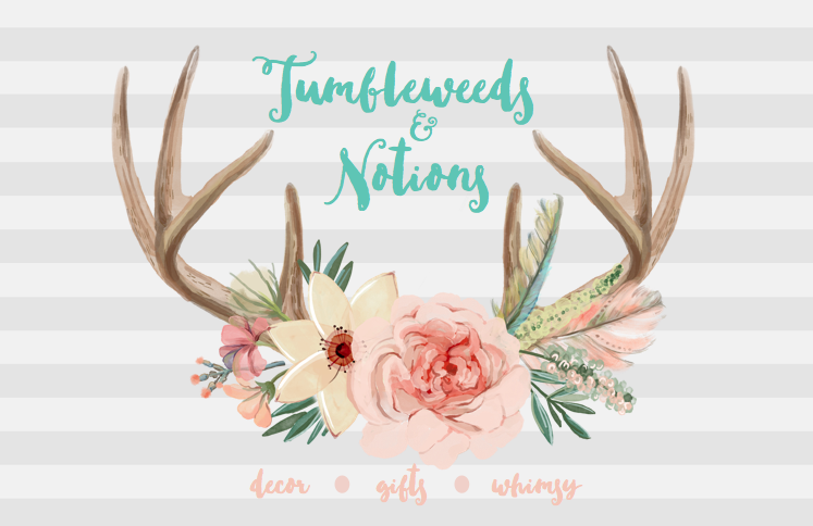 Tumbleweeds & Notions