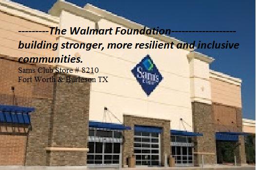 Walmart Foundation -Sams Club store # 8210 Burleson& Fort Worth, TX