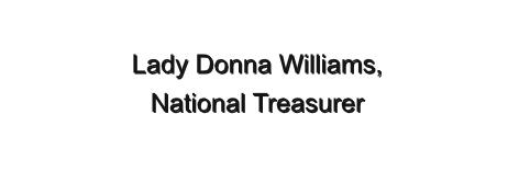Lady Donna Williams, National Treasurer