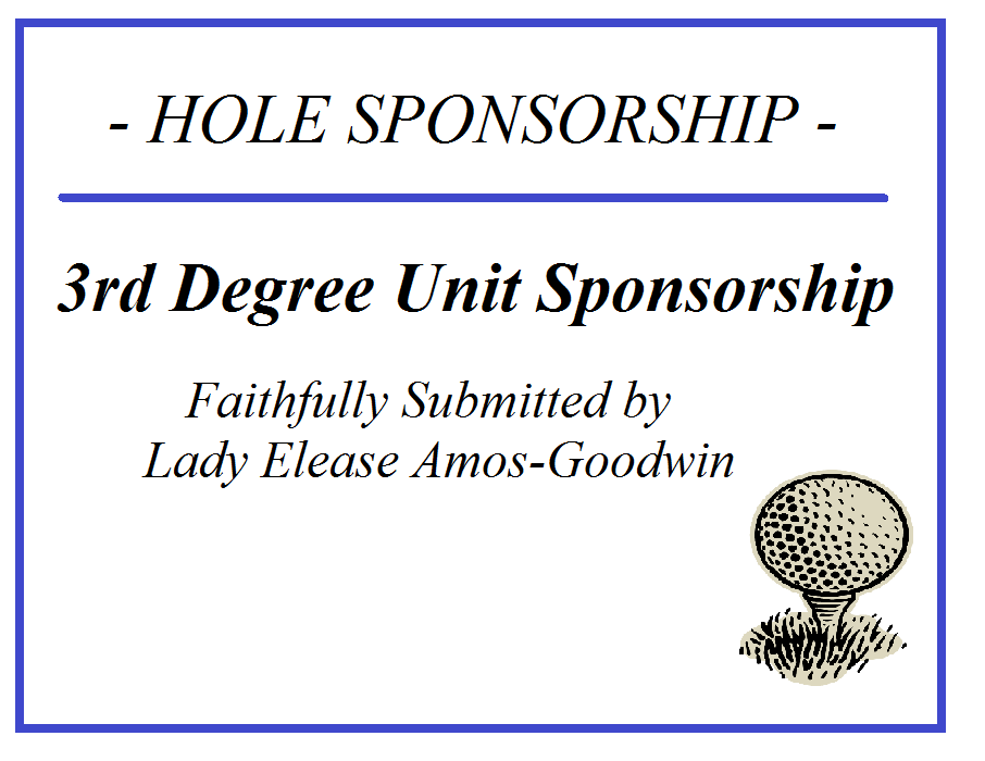 3rd Degree Unit Sponsorship / Faithfully Submitted by Lady Elease Amos-Goodwin