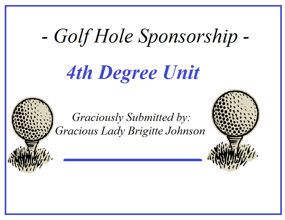 4th Degree Unit Sponsorship / Graciously Submitted by Gracious Lady Brigitte Johnson