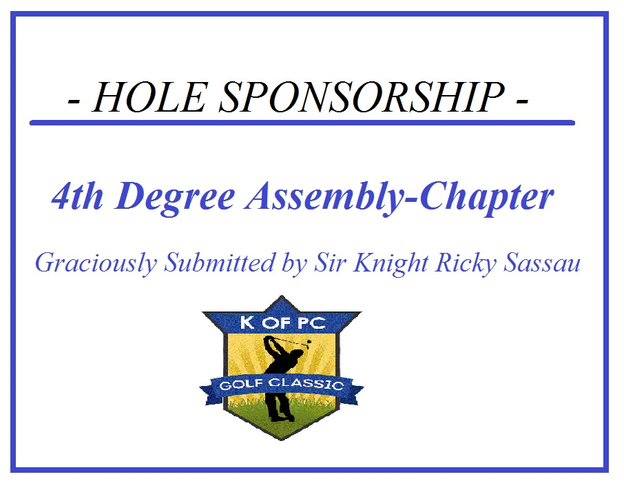 4th Degree Assembly-Chapter/ Graciously Submitted by Sir Knight Ricky Sassau