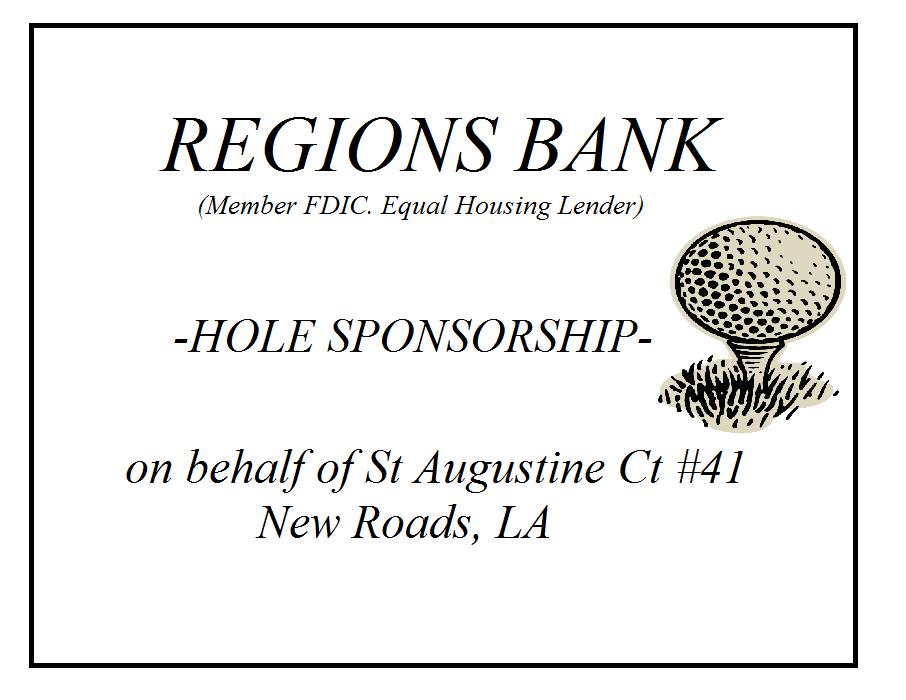3rd Degree Unit/ REGIONS BANK-HOLE SPONSORSHIP on behalf of St Augustine Ct #41