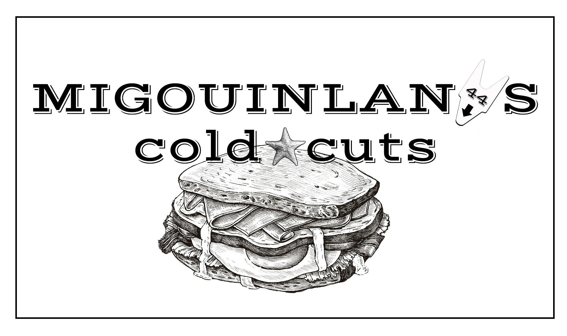 MiGouinLan's Cold Cuts