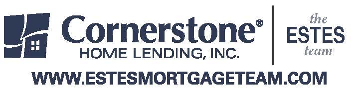 The Estes Team: Cornerstone Home Lending, Inc.