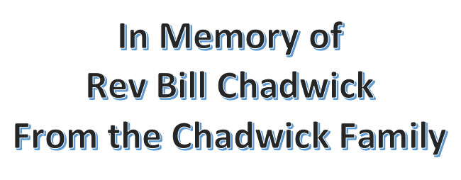In Memory of Reve Bill Chadwick - From Chadwick Familiy