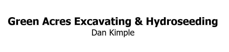 Green Acres Excavating & Hydroseeding - Dan Kimple